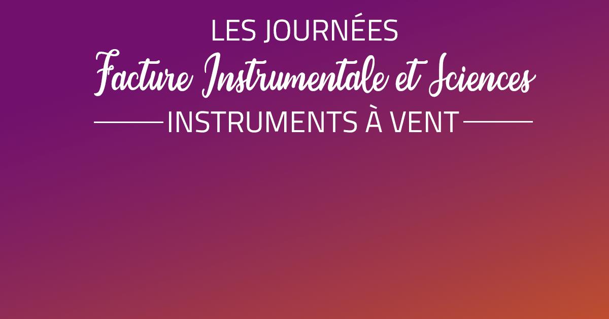 Journées Facture Instrumentale et Sciences – vent