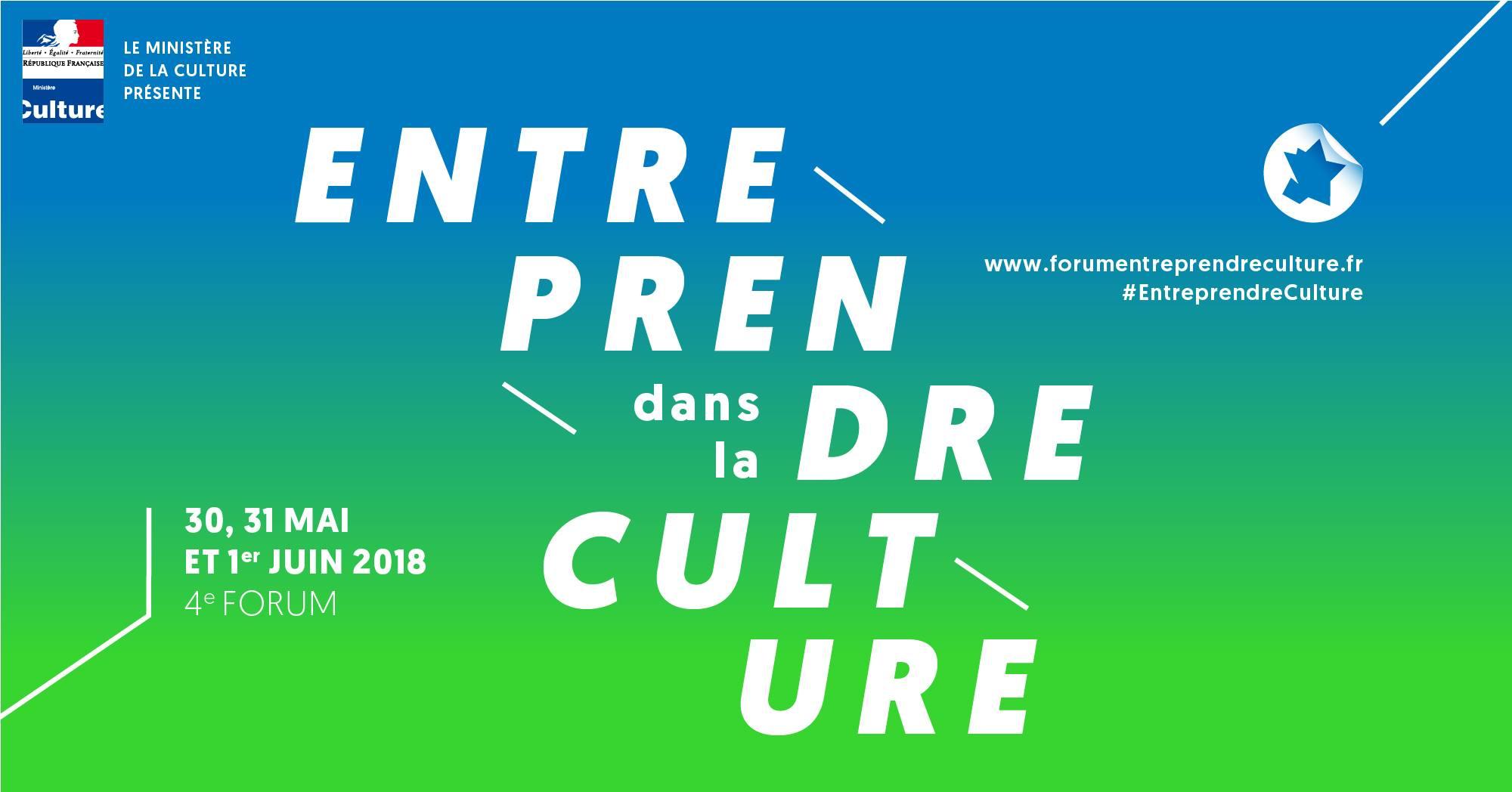 Forum Entreprendre dans la Culture – 4e édition nationale.