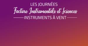 Journée Facture Instrumentale et Sciences – Instruments à vent